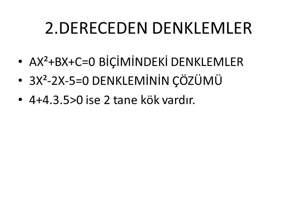 2.DERECEDEN DENKLEMLER AX²+BX+C=0 BİÇİMİNDEKİ DENKLEMLER