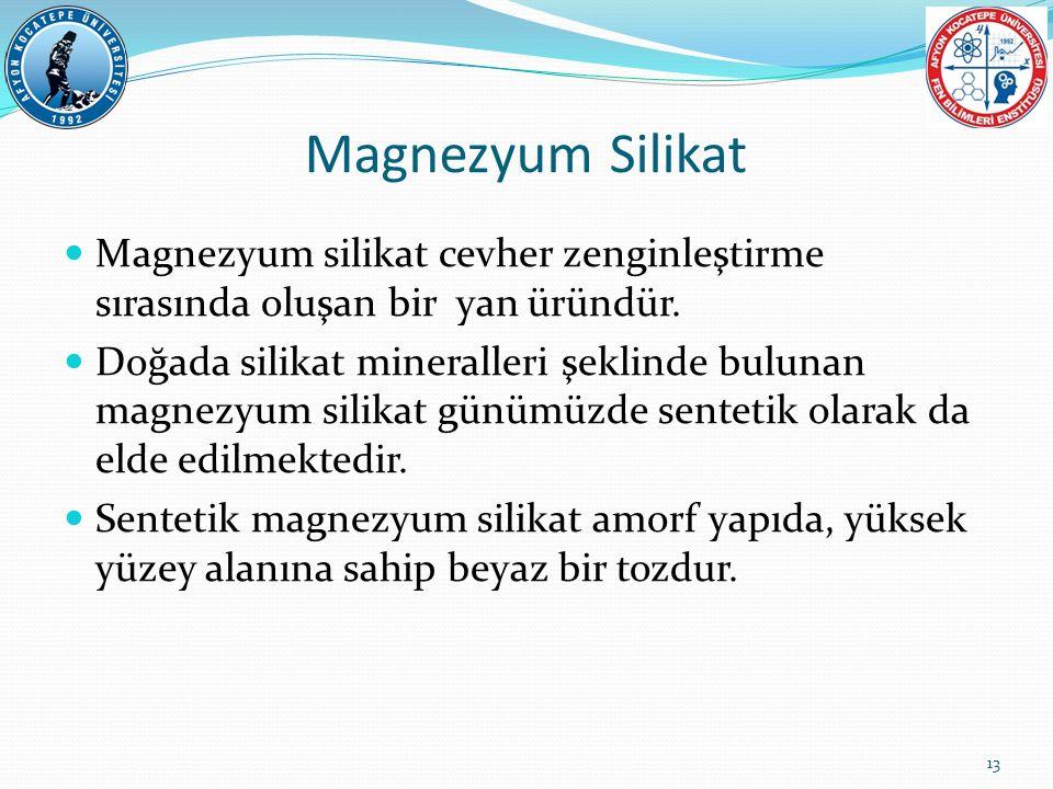 Magnezyum Silikat Magnezyum silikat cevher zenginleştirme sırasında oluşan bir yan üründür.