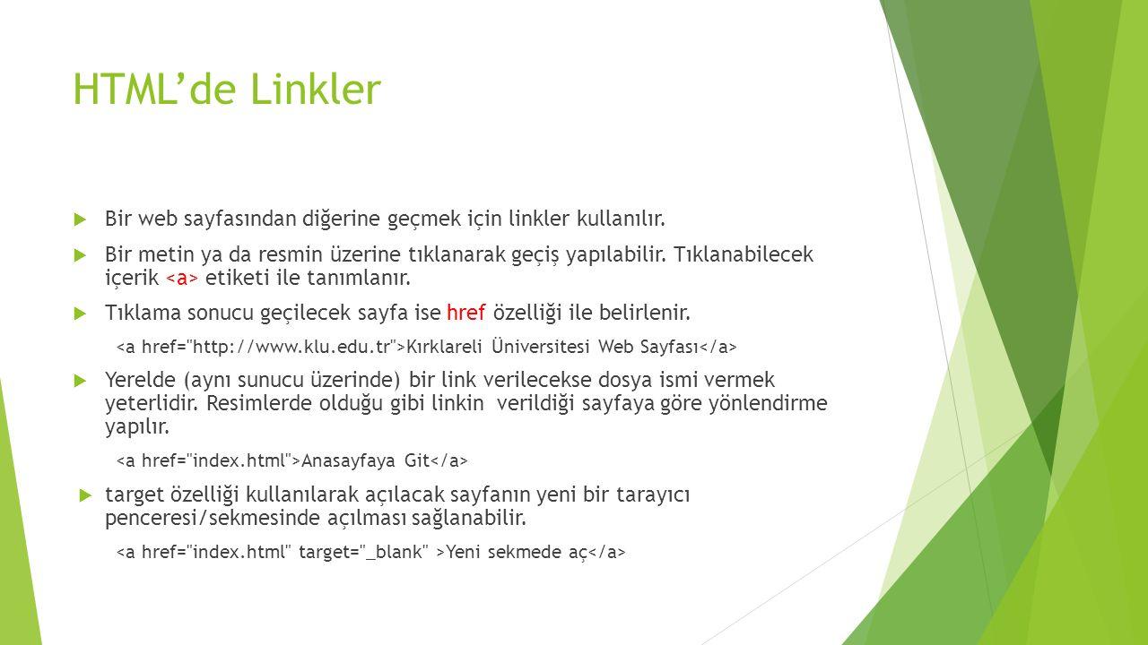 HTML'de Linkler Bir web sayfasından diğerine geçmek için linkler kullanılır.