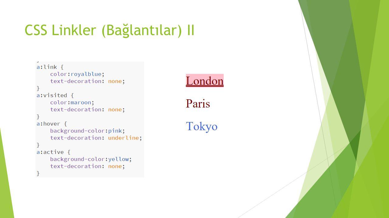 CSS Linkler (Bağlantılar) II