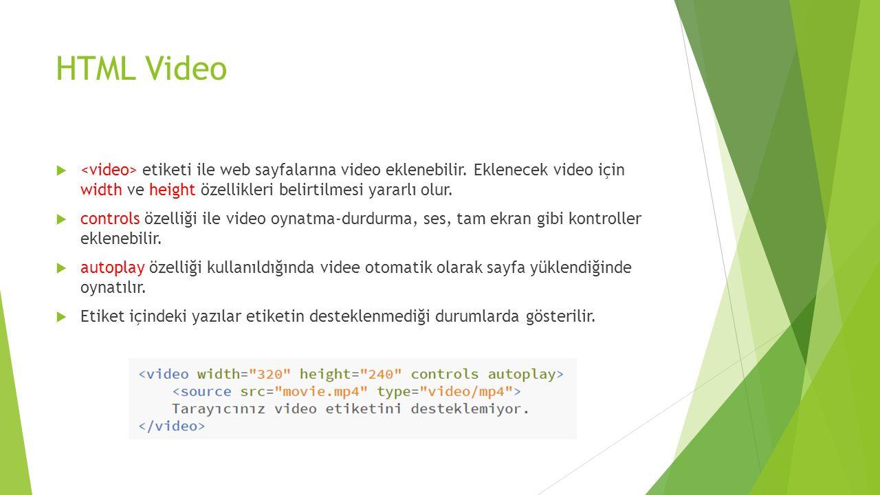 HTML Video <video> etiketi ile web sayfalarına video eklenebilir. Eklenecek video için width ve height özellikleri belirtilmesi yararlı olur.