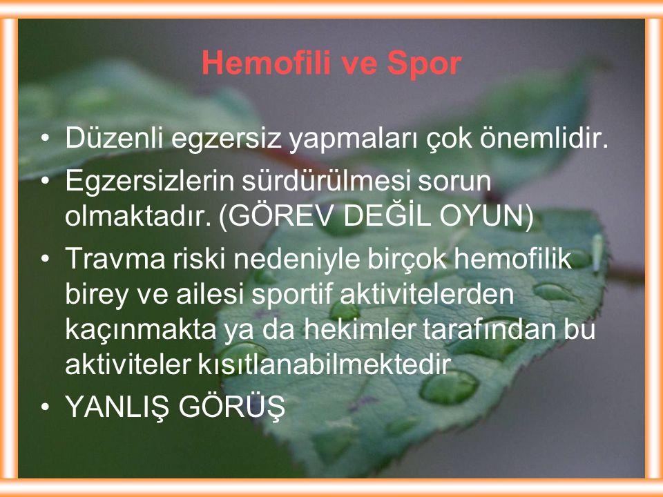 Hemofili ve Spor Düzenli egzersiz yapmaları çok önemlidir.