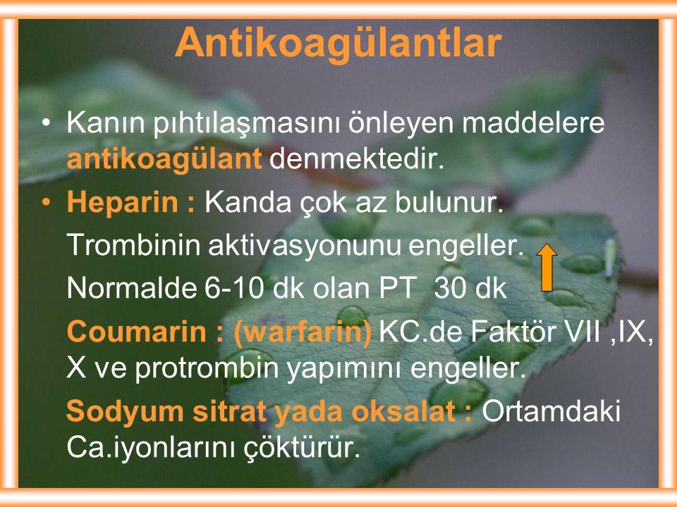 Antikoagülantlar Kanın pıhtılaşmasını önleyen maddelere antikoagülant denmektedir. Heparin : Kanda çok az bulunur.