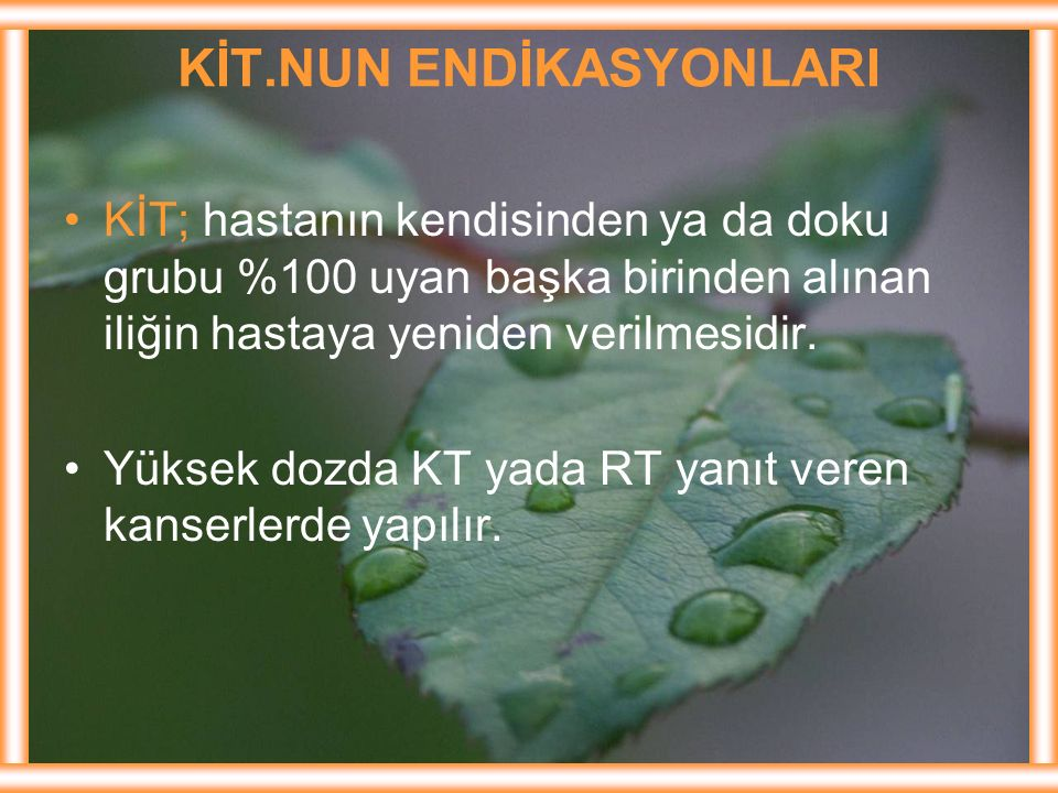 KİT.NUN ENDİKASYONLARI