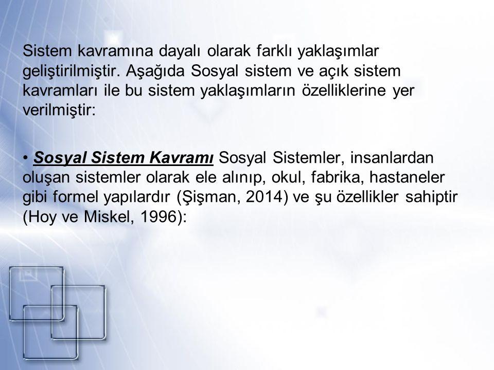 Sistem kavramına dayalı olarak farklı yaklaşımlar geliştirilmiştir