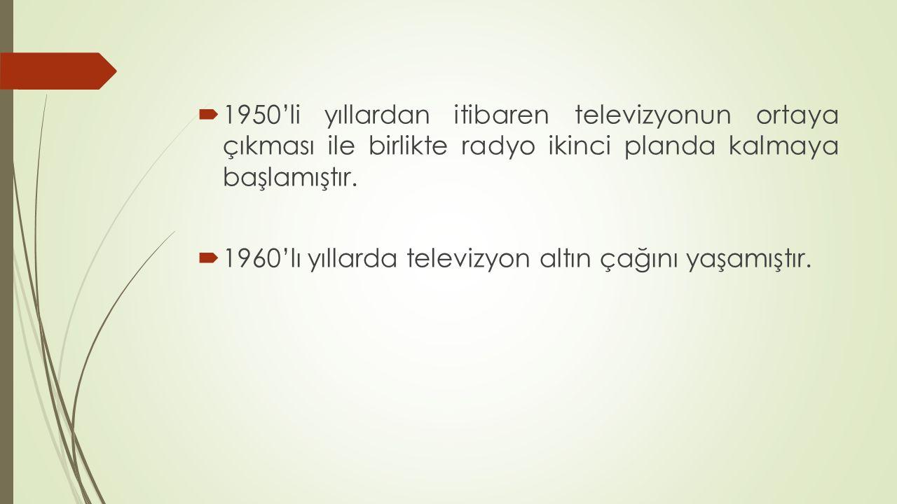 1950'li yıllardan itibaren televizyonun ortaya çıkması ile birlikte radyo ikinci planda kalmaya başlamıştır.