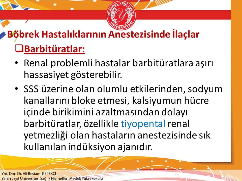 Böbrek Hastalıklarının Anestezisinde İlaçlar