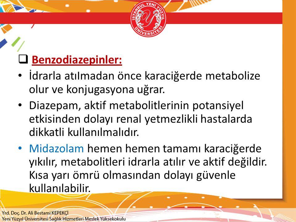 Benzodiazepinler: İdrarla atıImadan önce karaciğerde metabolize olur ve konjugasyona uğrar.