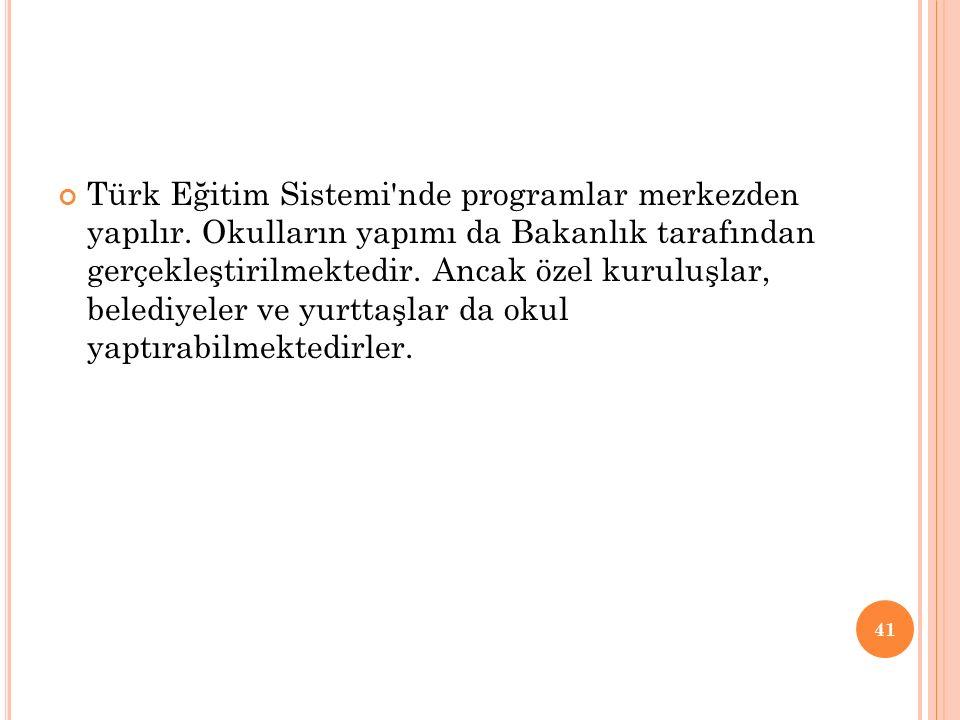 Türk Eğitim Sistemi nde programlar merkezden yapılır