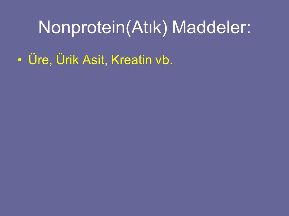 Nonprotein(Atık) Maddeler:
