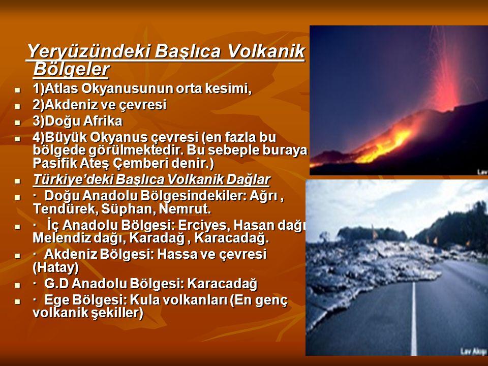 Yeryüzündeki Başlıca Volkanik Bölgeler. 1)Atlas Okyanusunun orta kesimi, 2)Akdeniz ve çevresi.