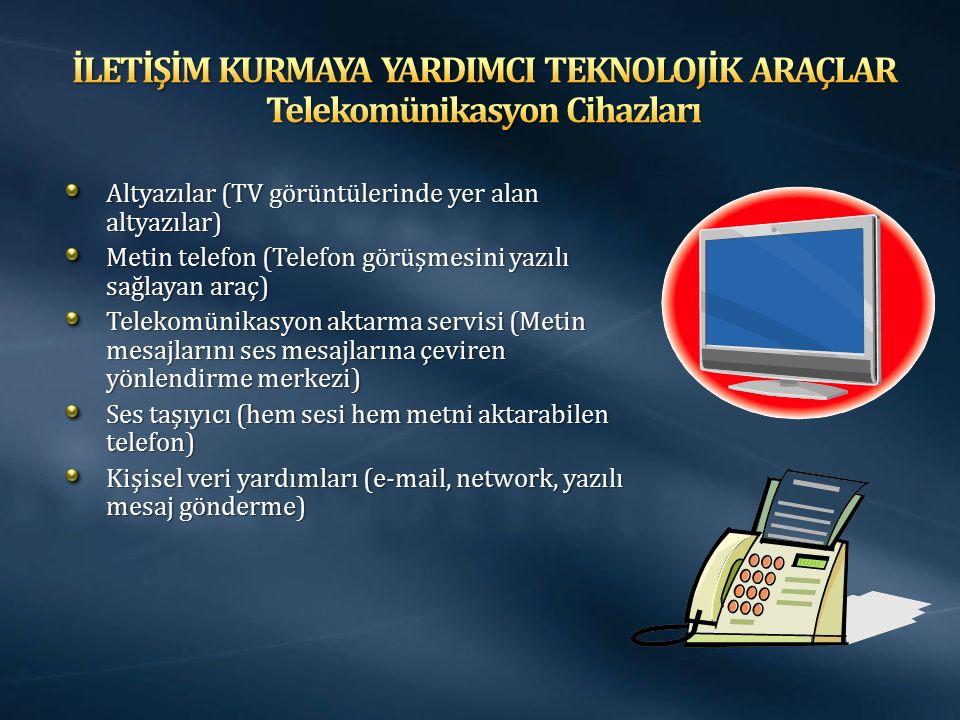 İLETİŞİM KURMAYA YARDIMCI TEKNOLOJİK ARAÇLAR Telekomünikasyon Cihazları