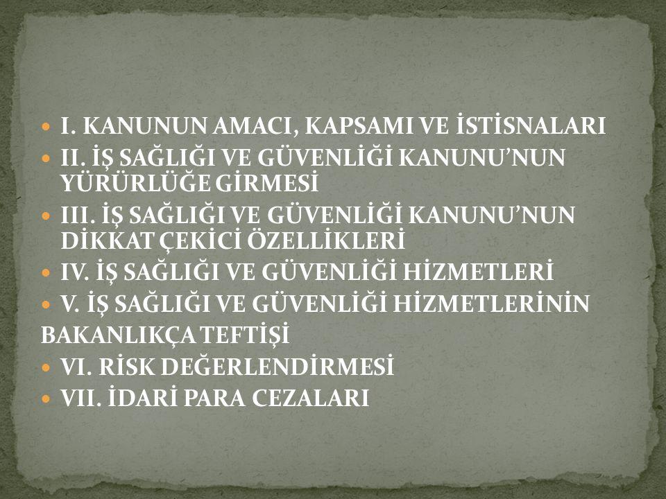 I. KANUNUN AMACI, KAPSAMI VE İSTİSNALARI