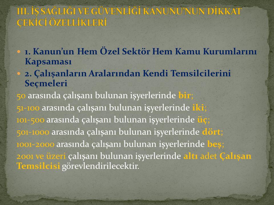 III. İŞ SAĞLIĞI VE GÜVENLİĞİ KANUNU'NUN DİKKAT ÇEKİCİ ÖZELLİKLERİ