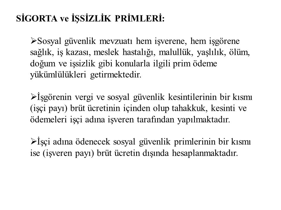 SİGORTA ve İŞSİZLİK PRİMLERİ:
