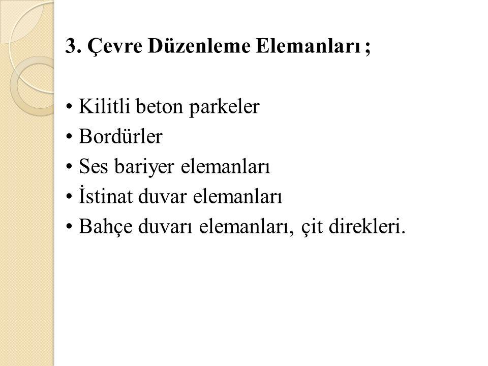 3. Çevre Düzenleme Elemanları ;