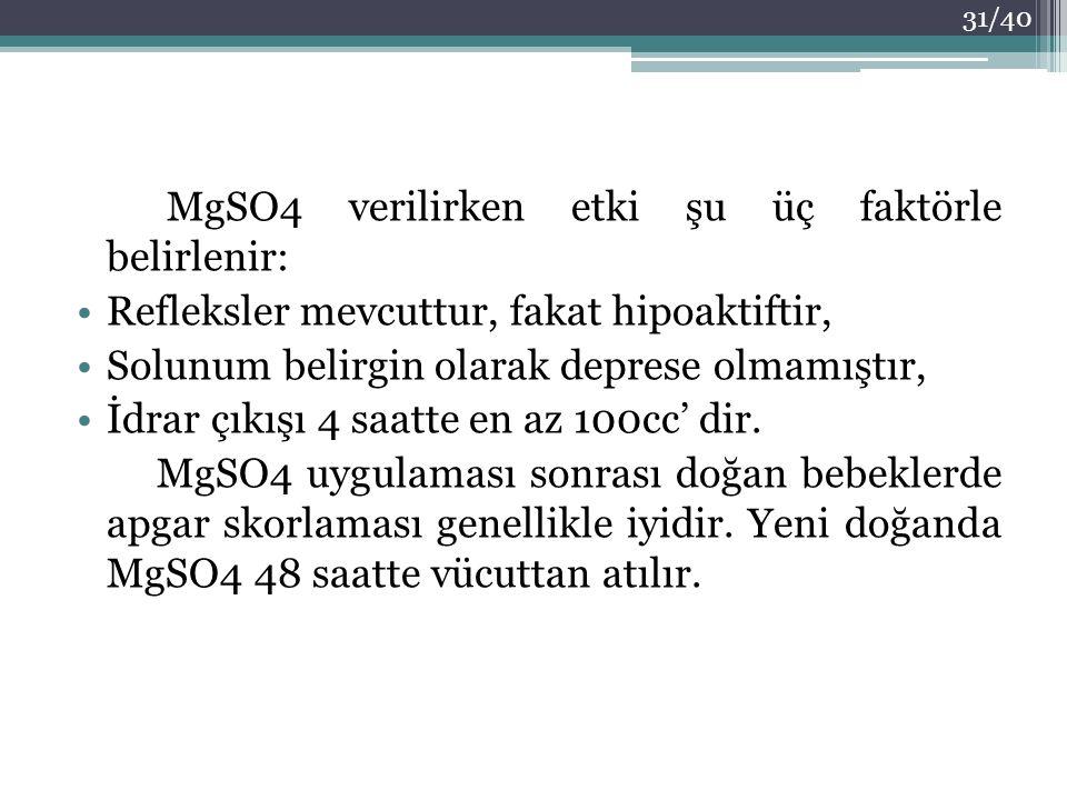 MgSO4 verilirken etki şu üç faktörle belirlenir: