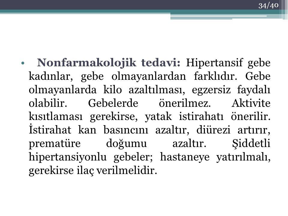 Nonfarmakolojik tedavi: Hipertansif gebe kadınlar, gebe olmayanlardan farklıdır.