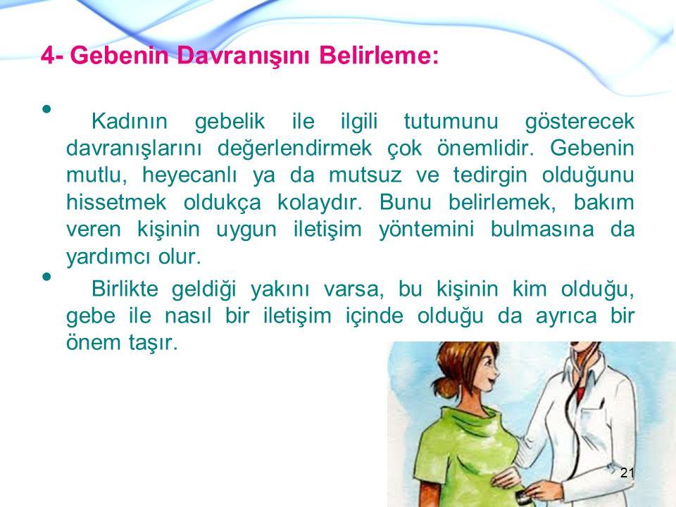 4- Gebenin Davranışını Belirleme: