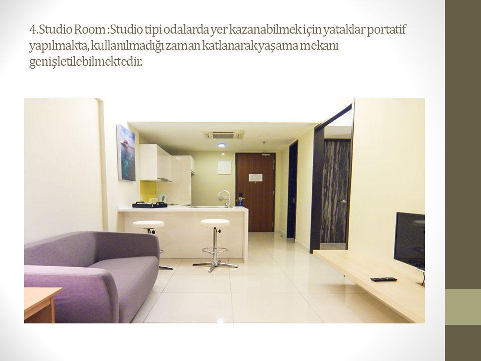 4.Studio Room :Studio tipi odalarda yer kazanabilmek için yataklar portatif yapılmakta, kullanılmadığı zaman katlanarak yaşama mekanı genişletilebilmektedir.