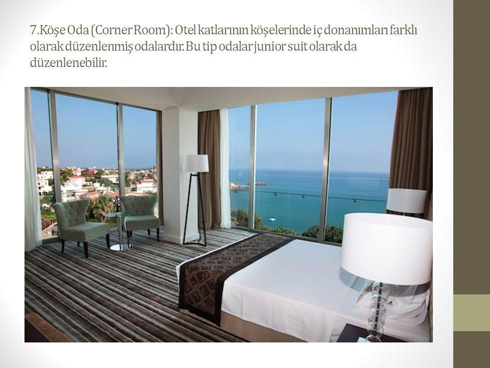 7.Köşe Oda (Corner Room): Otel katlarının köşelerinde iç donanımları farklı olarak düzenlenmiş odalardır.