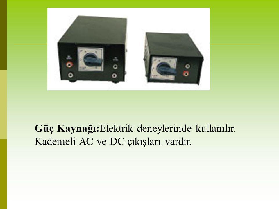 Güç Kaynağı:Elektrik deneylerinde kullanılır