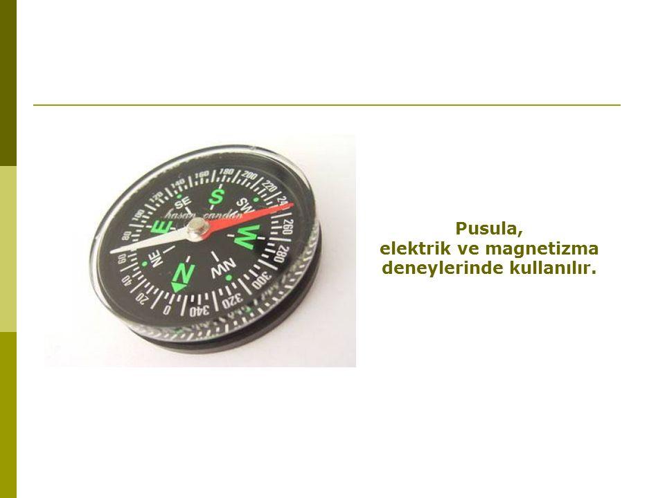 elektrik ve magnetizma deneylerinde kullanılır.