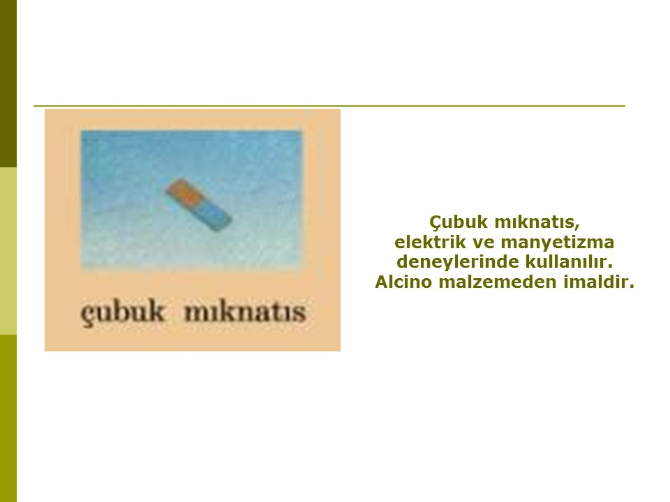 elektrik ve manyetizma deneylerinde kullanılır.
