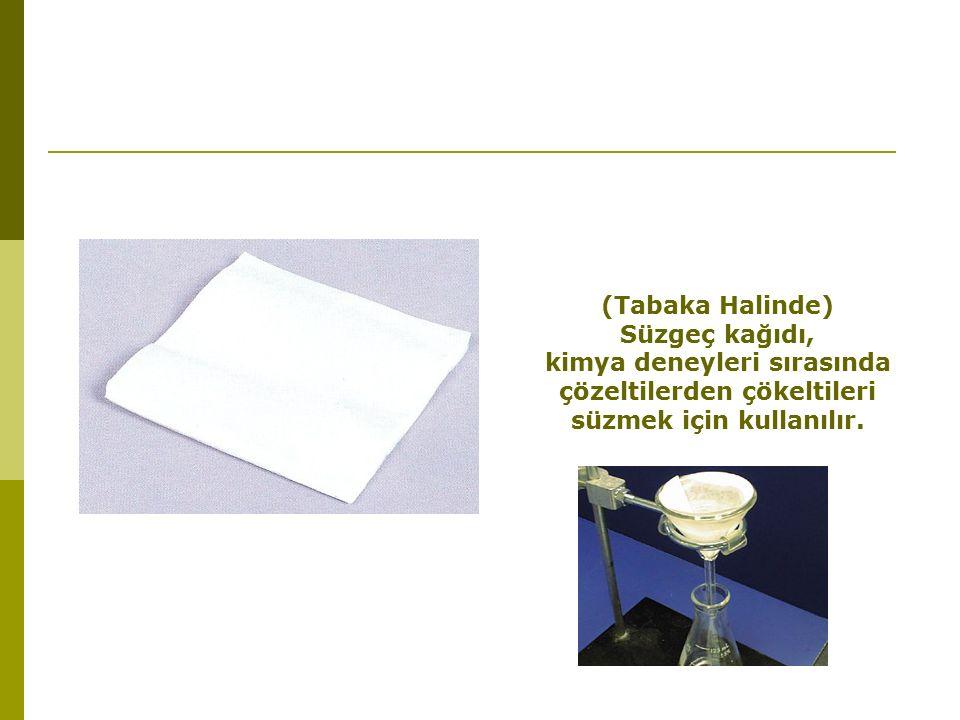 (Tabaka Halinde) Süzgeç kağıdı, kimya deneyleri sırasında çözeltilerden çökeltileri süzmek için kullanılır.
