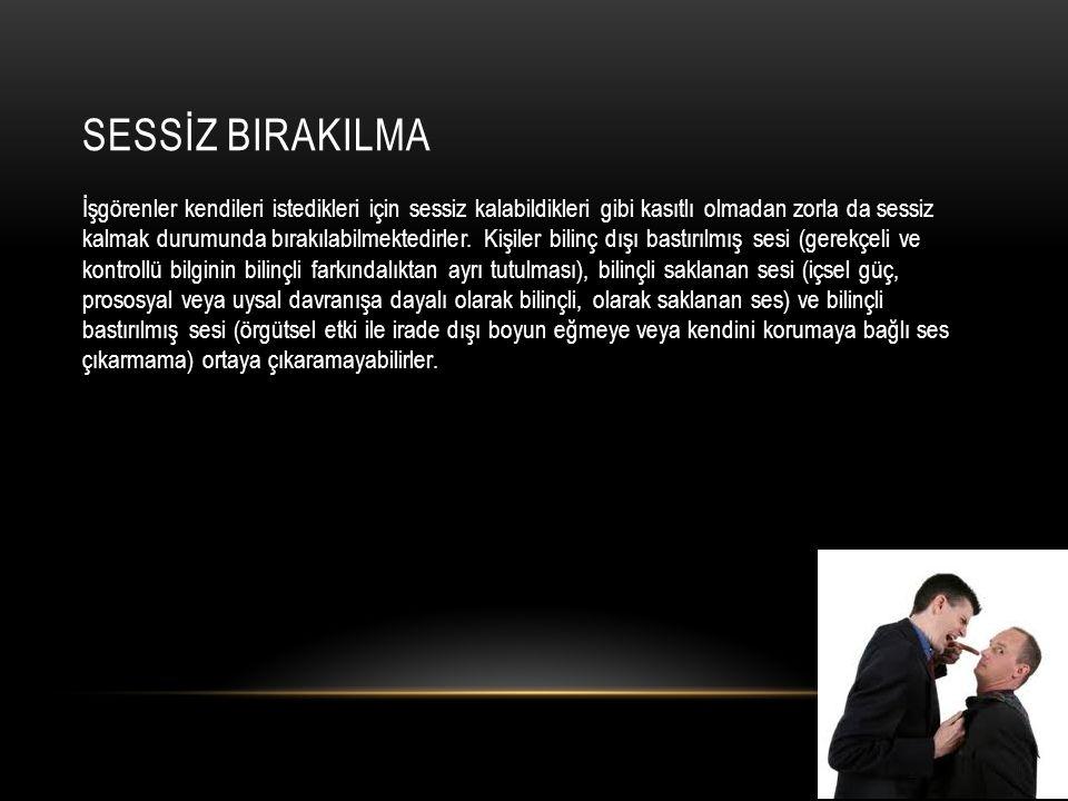 SESSİZ BIRAKILMA