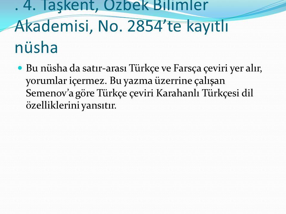 . 4. Taşkent, Özbek Bilimler Akademisi, No. 2854'te kayıtlı nüsha