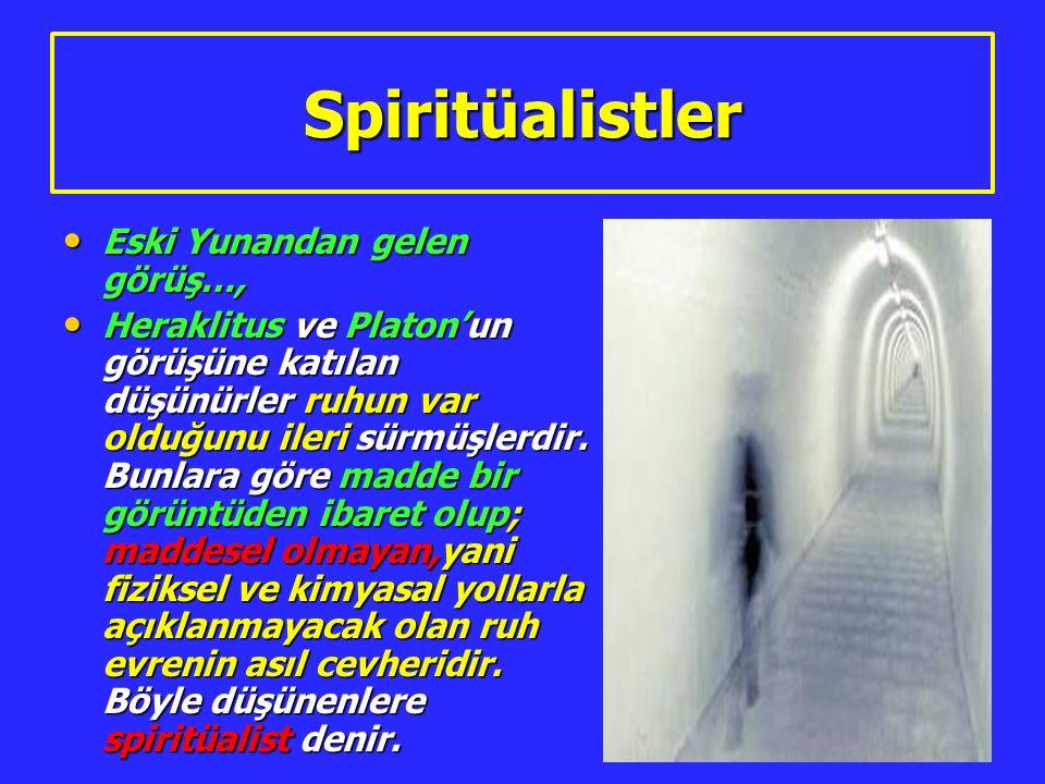Spiritüalistler Eski Yunandan gelen görüş…,