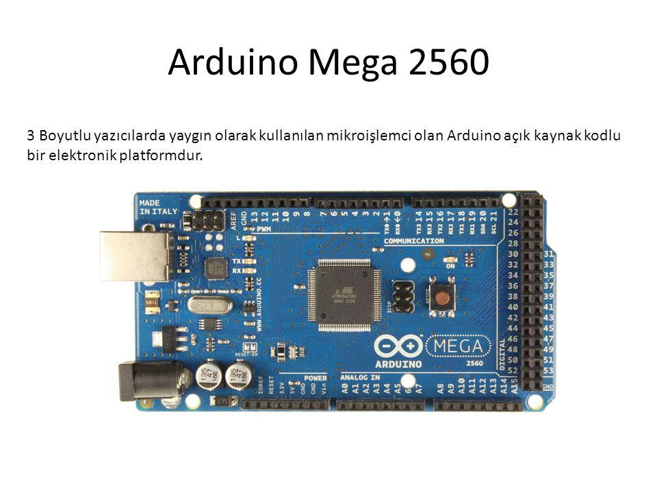 Arduino Mega 2560 3 Boyutlu yazıcılarda yaygın olarak kullanılan mikroişlemci olan Arduino açık kaynak kodlu.