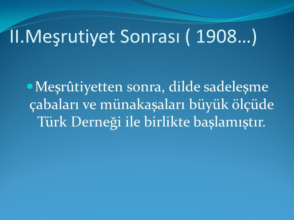 II.Meşrutiyet Sonrası ( 1908…)