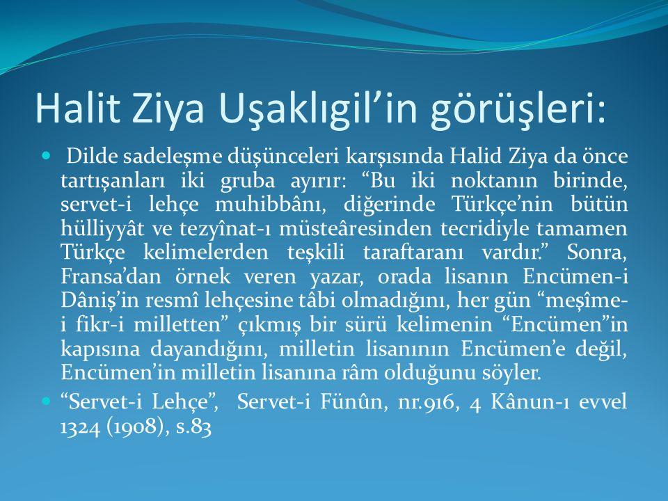 Halit Ziya Uşaklıgil'in görüşleri:
