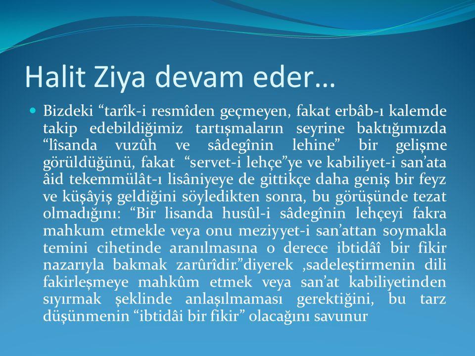 Halit Ziya devam eder…