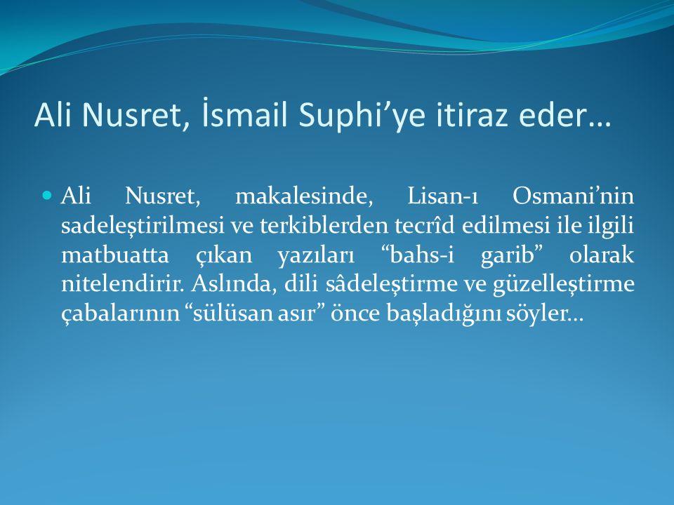 Ali Nusret, İsmail Suphi'ye itiraz eder…