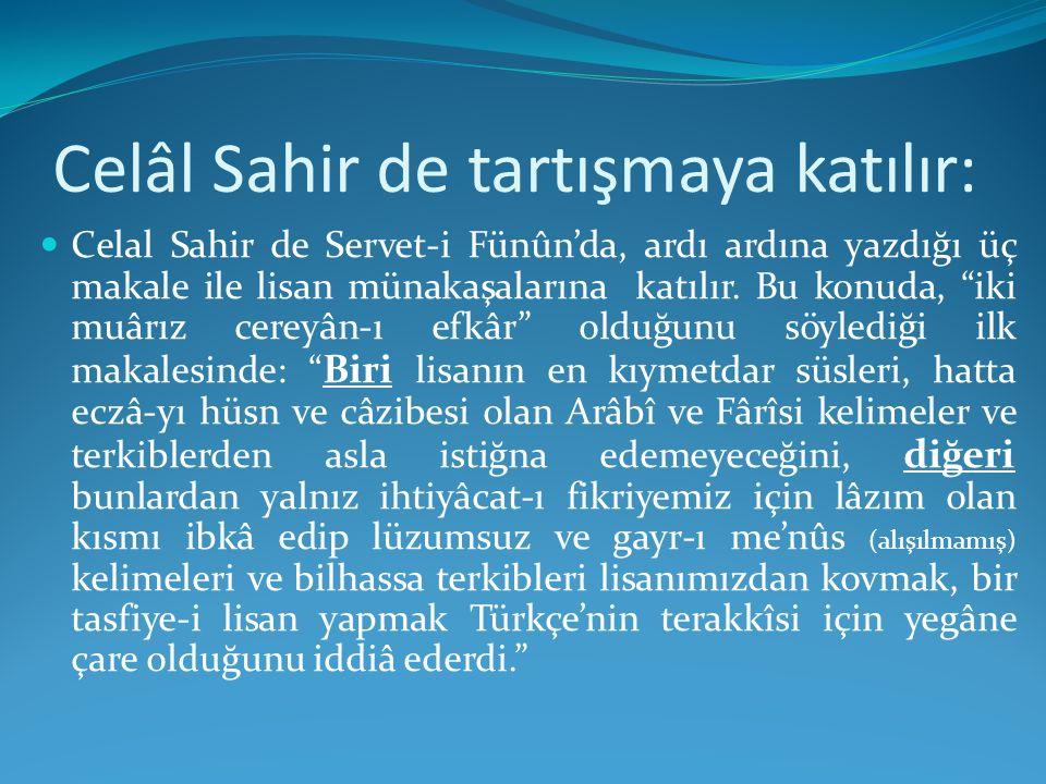 Celâl Sahir de tartışmaya katılır: