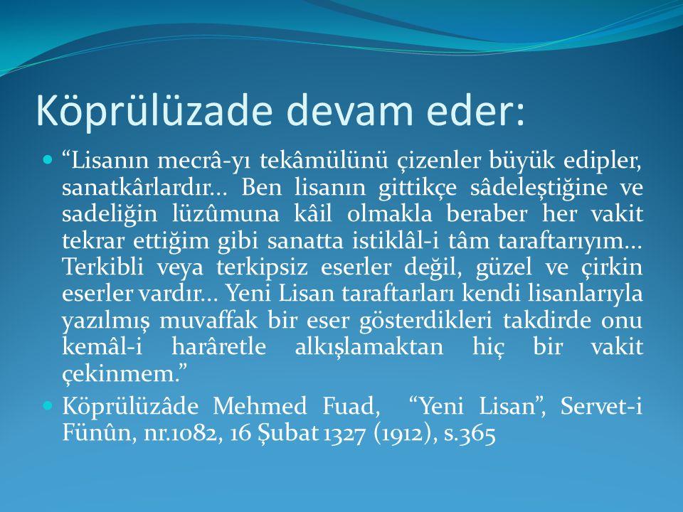 Köprülüzade devam eder: