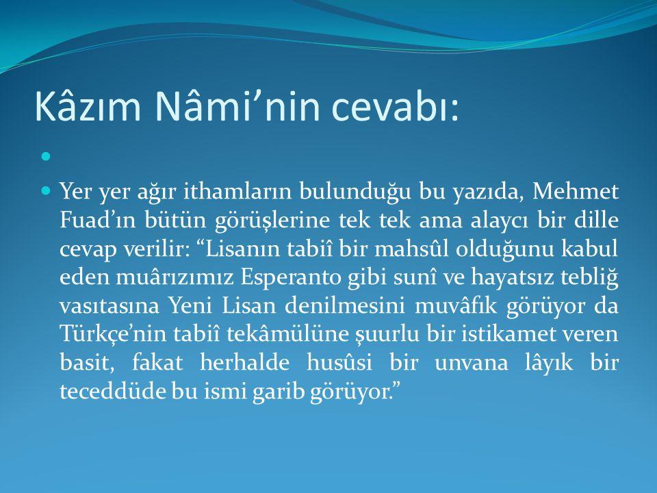 Kâzım Nâmi'nin cevabı: