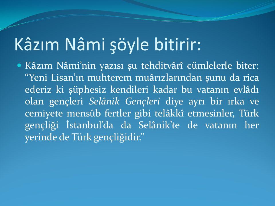 Kâzım Nâmi şöyle bitirir: