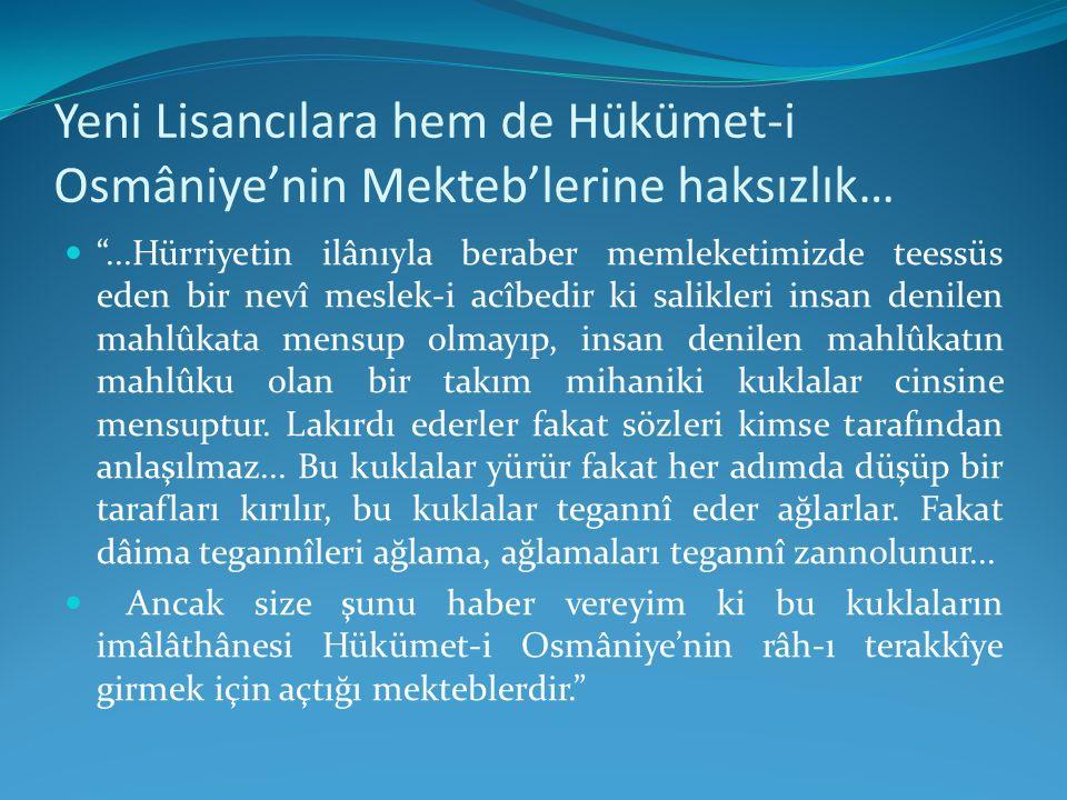 Yeni Lisancılara hem de Hükümet-i Osmâniye'nin Mekteb'lerine haksızlık…