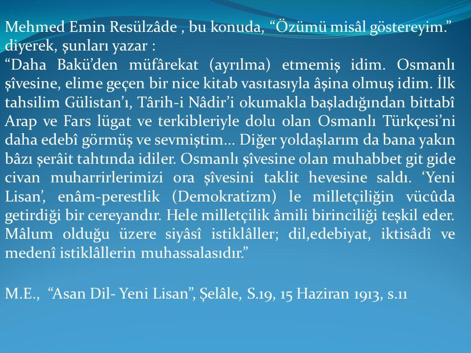 Mehmed Emin Resülzâde , bu konuda, Özümü misâl göstereyim