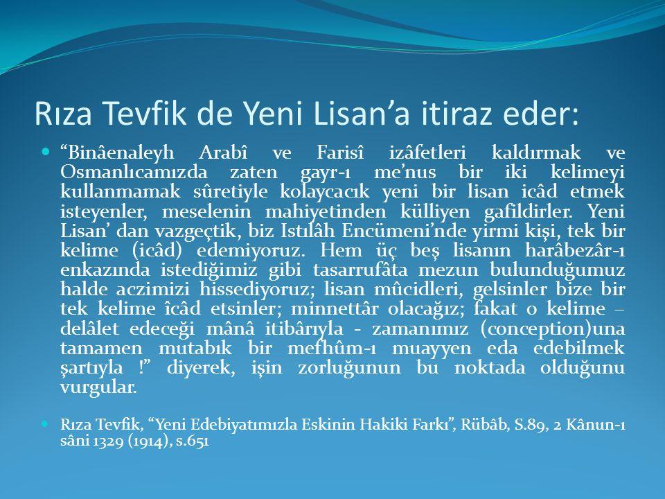 Rıza Tevfik de Yeni Lisan'a itiraz eder: