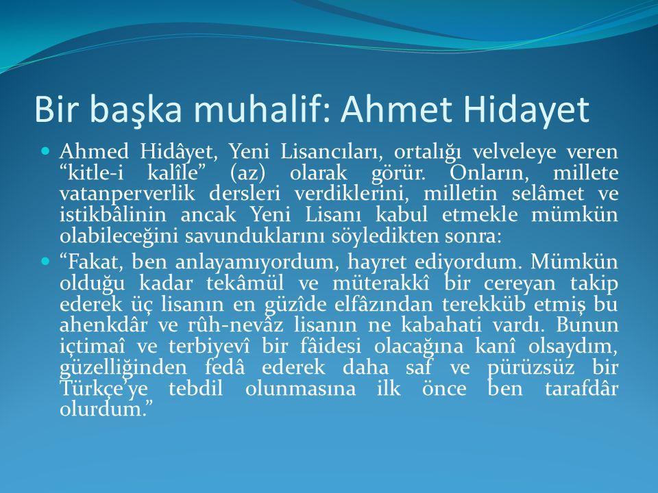 Bir başka muhalif: Ahmet Hidayet