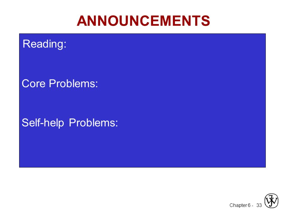ANNOUNCEMENTS Reading: Core Problems: Self-help Problems: