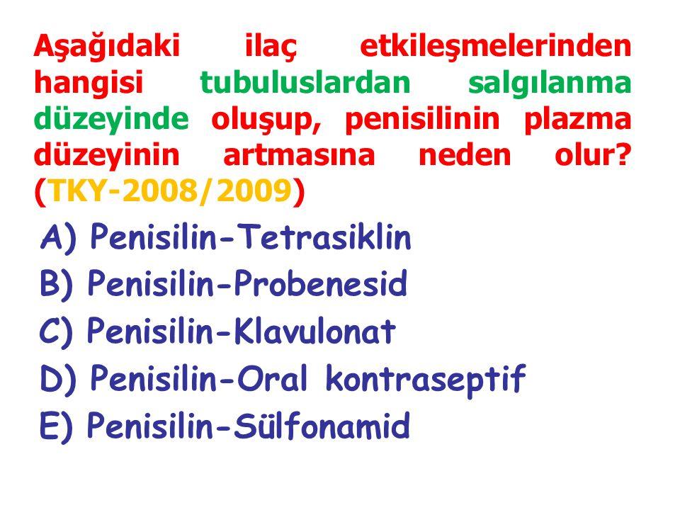 A) Penisilin-Tetrasiklin B) Penisilin-Probenesid