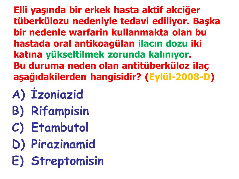 İzoniazid Rifampisin Etambutol Pirazinamid Streptomisin