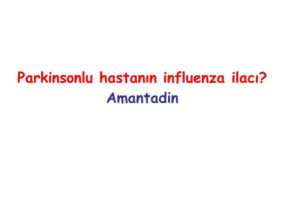 Parkinsonlu hastanın influenza ilacı