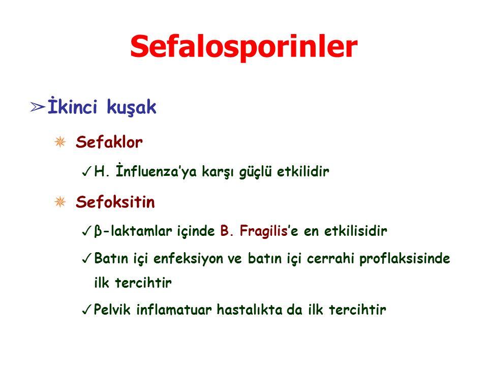 Sefalosporinler İkinci kuşak Sefaklor Sefoksitin